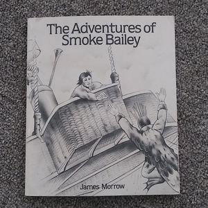 The Adventures of Smoke Bailey-James Morrow 1st Ed